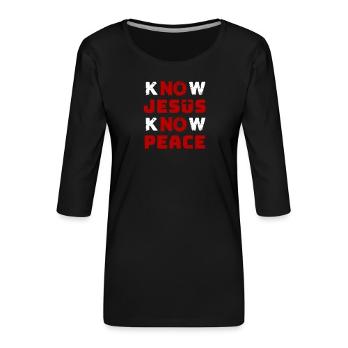 Know Jesus Know Peace (Classic) - Frauen Premium 3/4-Arm Shirt