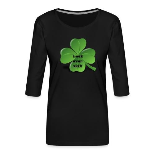 Luck over skill - Premium T-skjorte med 3/4 erme for kvinner