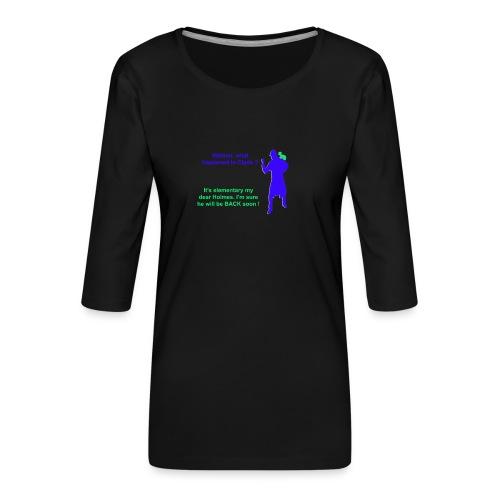 Clyde will be back - Women's Premium 3/4-Sleeve T-Shirt