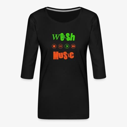 Welsh Music - Women's Premium 3/4-Sleeve T-Shirt