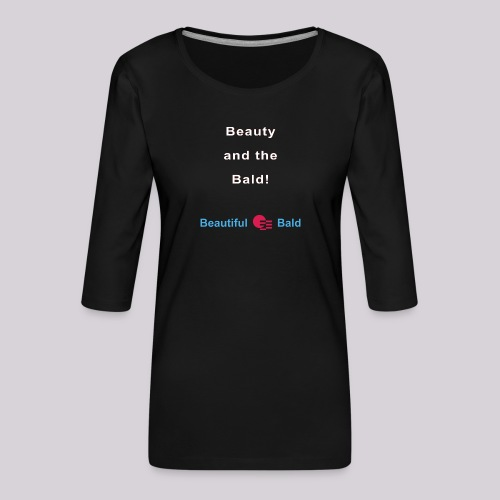 Beauty and the bald-w - Vrouwen premium shirt 3/4-mouw