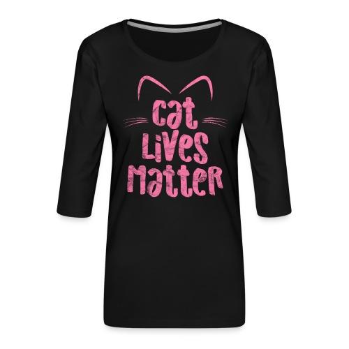 Cat Lives Matter Katzen sind auch wichtig - Frauen Premium 3/4-Arm Shirt