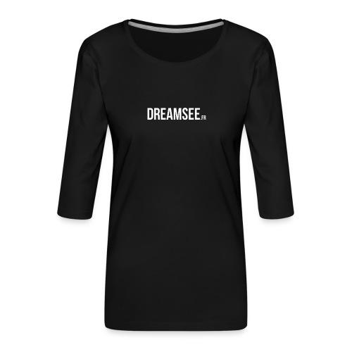 Dreamsee - T-shirt Premium manches 3/4 Femme