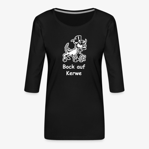 Bock auf Kerwe - Frauen Premium 3/4-Arm Shirt