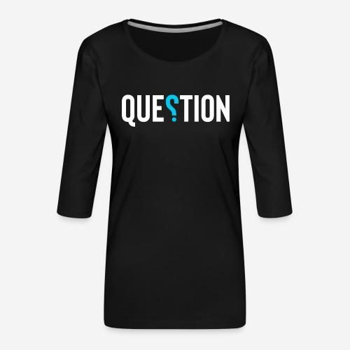 Frage Antwort - Frauen Premium 3/4-Arm Shirt