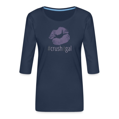 #crushitgal - Women's Premium 3/4-Sleeve T-Shirt