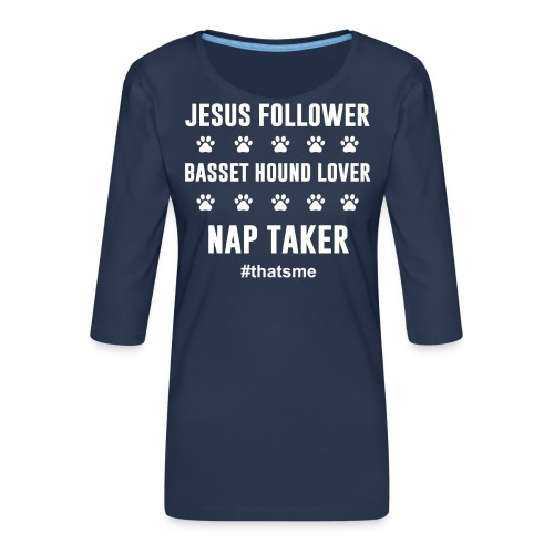 Jesus follower Basset hound lover nap taker - Women's Premium 3/4-Sleeve T-Shirt