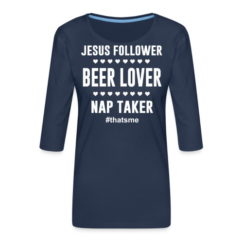 Jesus follower Beer lover nap taker - Women's Premium 3/4-Sleeve T-Shirt