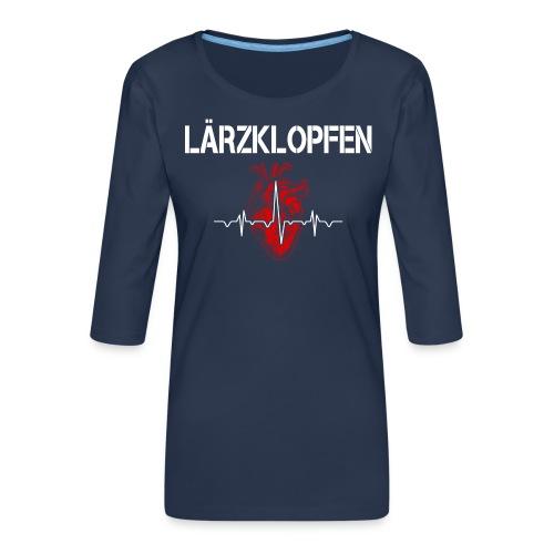 Lärzklopfen - Frauen Premium 3/4-Arm Shirt