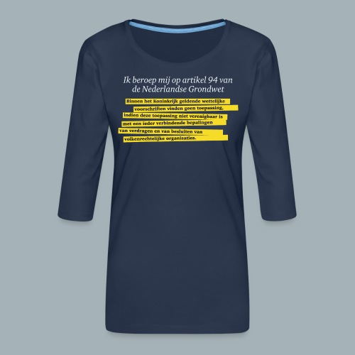 Nederlandse Grondwet T-Shirt - Artikel 94 - Vrouwen premium shirt 3/4-mouw