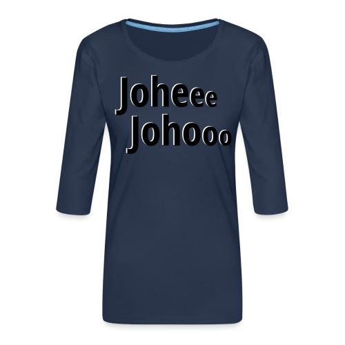 Premium T-Shirt Johee Johoo - Vrouwen premium shirt 3/4-mouw