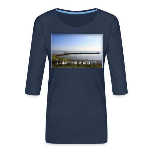 Rather be in Wexford - Women's Premium 3/4-Sleeve T-Shirt