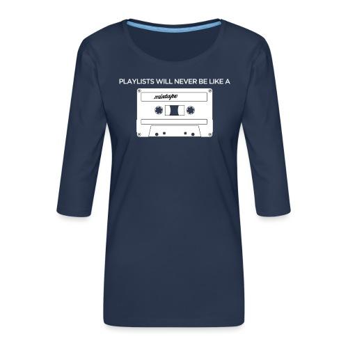 Playlists never like mixtape (dark background) - Women's Premium 3/4-Sleeve T-Shirt