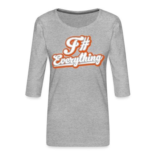 F# Everything - Women's Premium 3/4-Sleeve T-Shirt