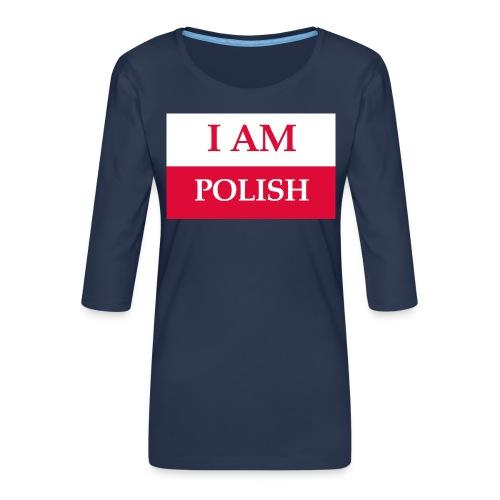 I am polish - Koszulka damska Premium z rękawem 3/4