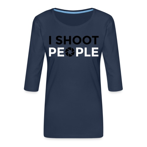 I shoot people - Women's Premium 3/4-Sleeve T-Shirt