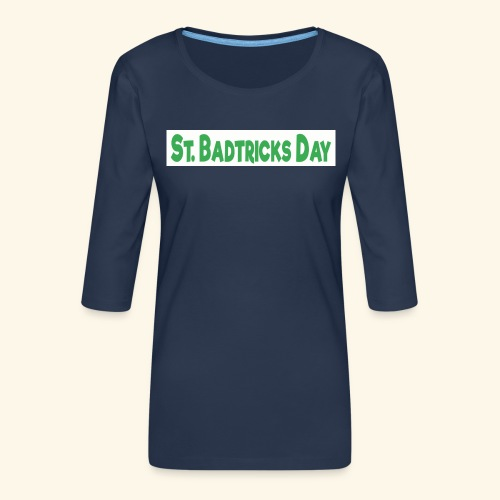 ST BADTRICKS DAY - Women's Premium 3/4-Sleeve T-Shirt