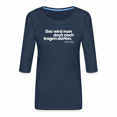 Kleidungsfreiheit - Frauen Premium 3/4-Arm Shirt