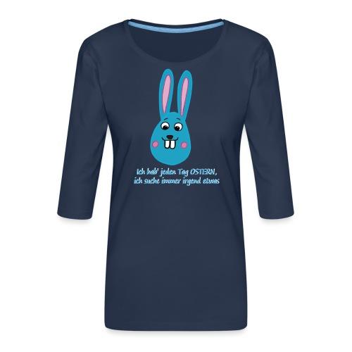 Osterhase Ich suche immer irgendetwas - Frauen Premium 3/4-Arm Shirt