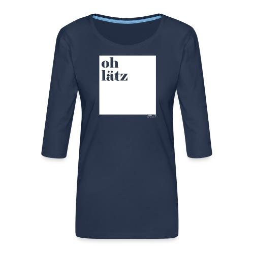 oh lätz - Frauen Premium 3/4-Arm Shirt