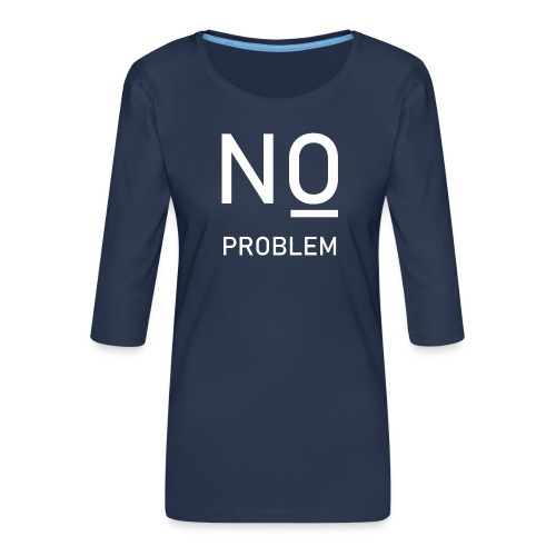 No Problem - Frauen Premium 3/4-Arm Shirt