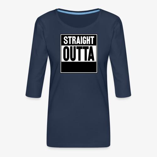 Straight Outta - Premium-T-shirt med 3/4-ärm dam