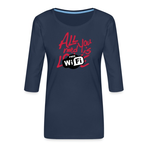 all you need is free WiFi - Camiseta premium de manga 3/4 para mujer