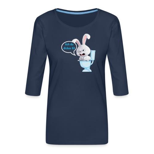 Ach du dickes Ei - Frauen Premium 3/4-Arm Shirt
