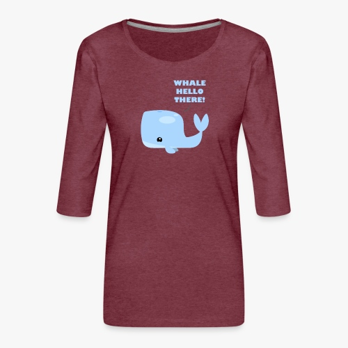 Whale Hello There - Dame Premium shirt med 3/4-ærmer