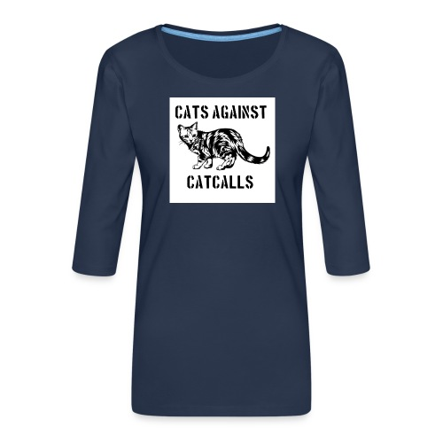 Cats against catcalls - Women's Premium 3/4-Sleeve T-Shirt