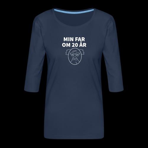 Min Far Om 20 År (Moto) - Dame Premium shirt med 3/4-ærmer