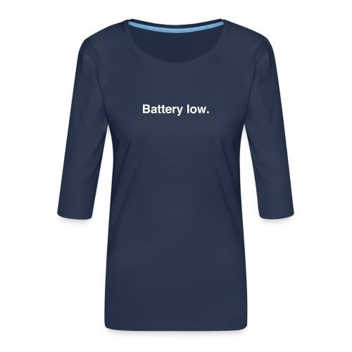 Battery Low - Women's Premium 3/4-Sleeve T-Shirt