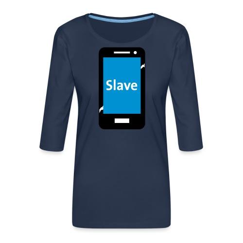 Slave to my phone 1 - Vrouwen premium shirt 3/4-mouw