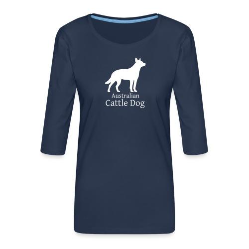 Australian Cattle Dog - Frauen Premium 3/4-Arm Shirt