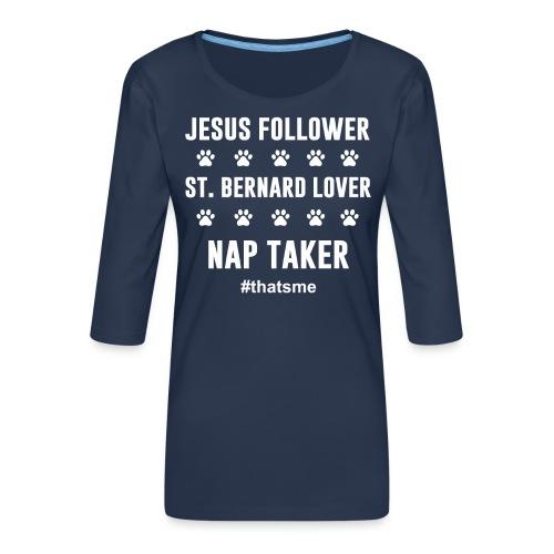 Jesus follower ST. bernard lover nap taker shirt - Women's Premium 3/4-Sleeve T-Shirt