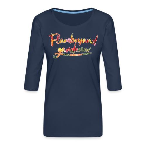 Flamboyand Gardener - Naisten premium 3/4-hihainen paita