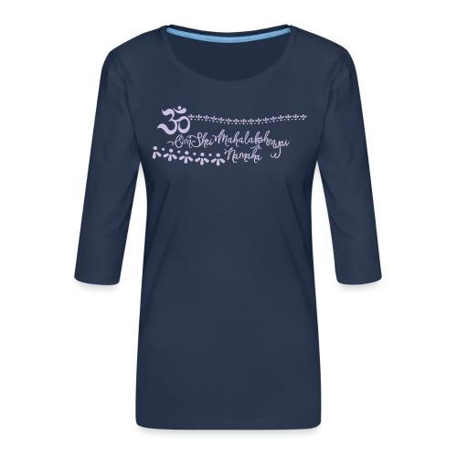 Lakshmi Mantra deine Glücksgöttin der Schönheit - Frauen Premium 3/4-Arm Shirt