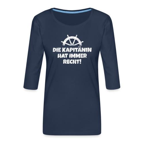 Die Kapitänin hat immer Recht (Weiß) Boot & Segeln - Frauen Premium 3/4-Arm Shirt