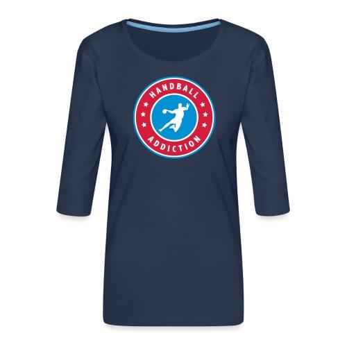 handball addiction - T-shirt Premium manches 3/4 Femme