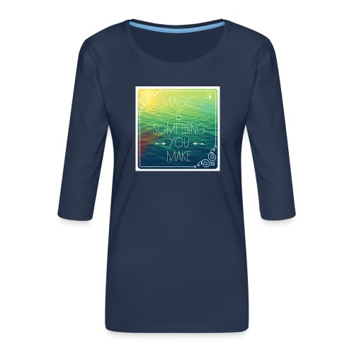 MAGIC - Vrouwen premium shirt 3/4-mouw
