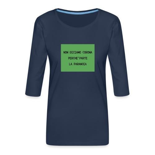 Non diciamo corona - Maglietta da donna premium con manica a 3/4