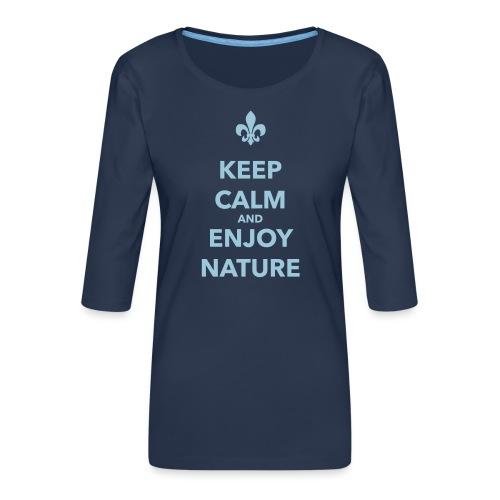 Keep calm an enjoy nature - Farbe frei wählbar - Frauen Premium 3/4-Arm Shirt