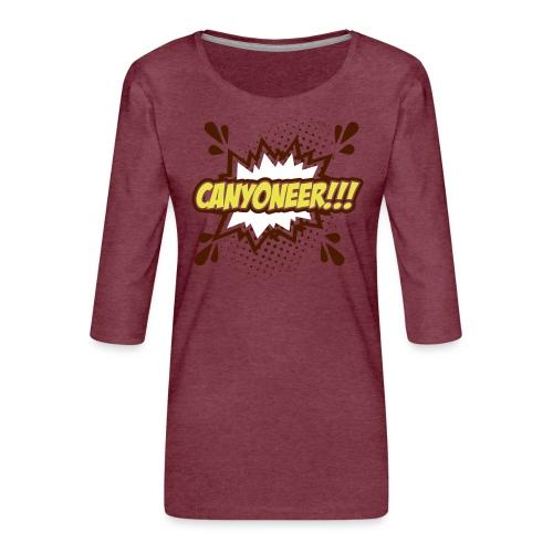 Canyoneer!!! - Frauen Premium 3/4-Arm Shirt