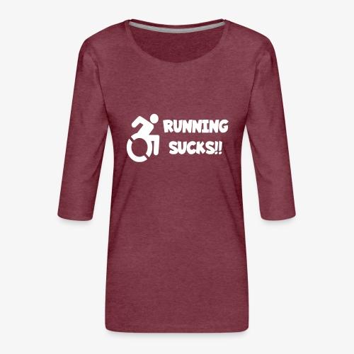 Rolstoel gebruikers hebben een hekel aan renen - Vrouwen premium shirt 3/4-mouw