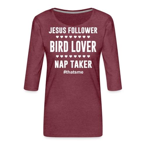Jesus follower Bird lover nap taker - Women's Premium 3/4-Sleeve T-Shirt