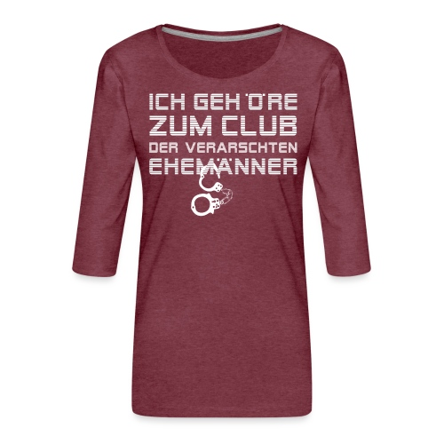 club-der-ehemaenner - Frauen Premium 3/4-Arm Shirt