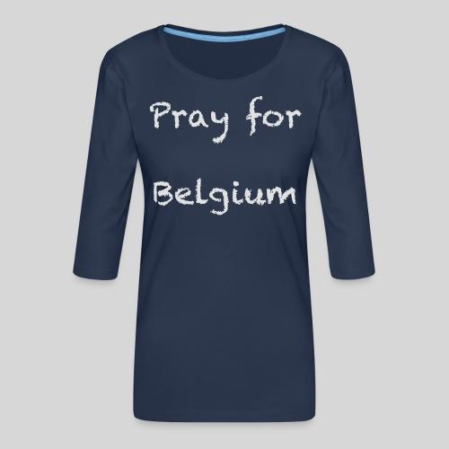 Pray for Belgium - T-shirt Premium manches 3/4 Femme