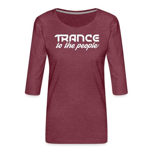 Trance to the People Hvidt Logo - Dame Premium shirt med 3/4-ærmer