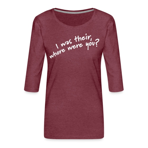Dyslexic I was there - Vrouwen premium shirt 3/4-mouw