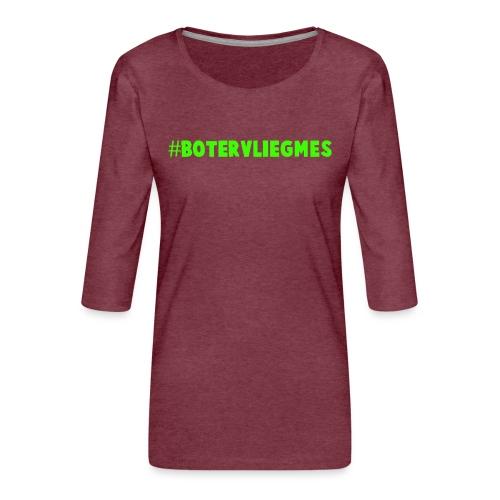 #botervliegmes T-shirt (mannen) - Vrouwen premium shirt 3/4-mouw